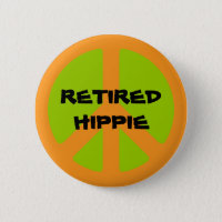 Peace Symbol, Retired Hippie, pinback button. Button