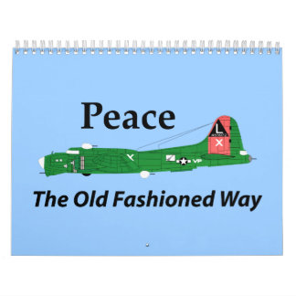 Peace The Old Fashioned Way Calendar