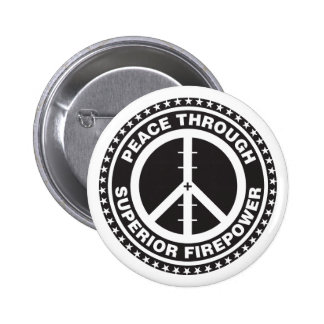 Peace Through Superior Firepower 2 Inch Round Button