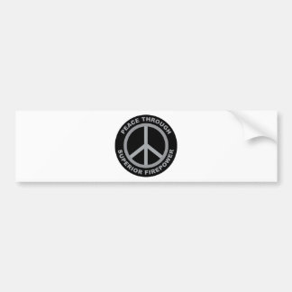 Peace Through Superior Firepower Car Bumper Sticker