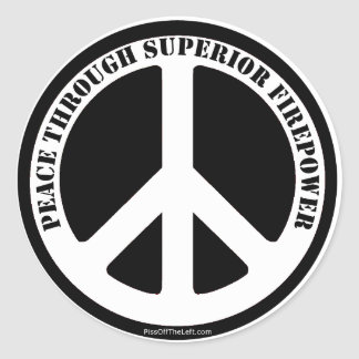 Peace Through Superior Firepower Classic Round Sticker