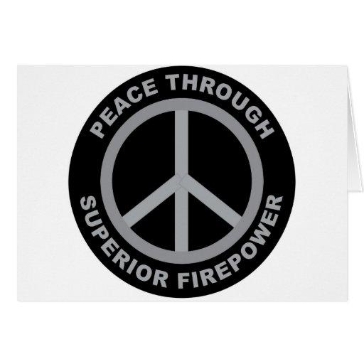 Peace Through Superior Firepower Greeting Card