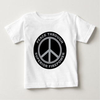 Peace Through Superior Firepower Infant T-shirt