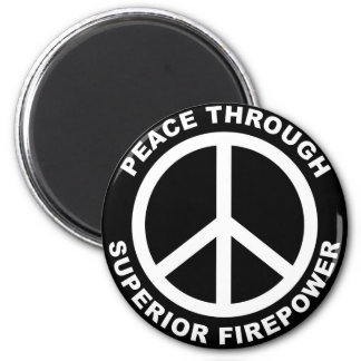 Peace Through Superior Firepower Magnet