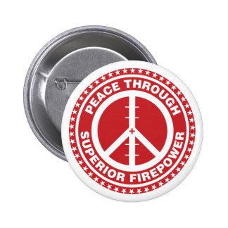 Peace Through Superior Firepower - Red Pinback Button