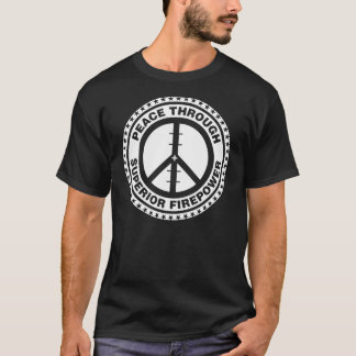 Peace Through Superior Firepower - White T-Shirt