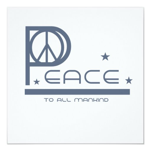 Peace to All Mankind T-shirts and Gifts 5.25x5.25 Square Paper Invitation Card
