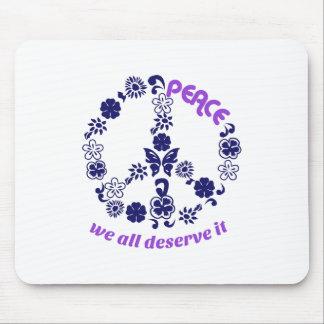 Peace We Deserve It Mouse Pad