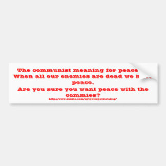 Peace with the communists? car bumper sticker