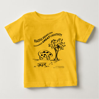 Peaceful Breaks Can Recharge Great Creativity Baby T-Shirt