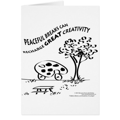 Peaceful Breaks Can Recharge Great Creativity Card