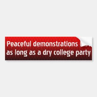 Peaceful demonstrations last as long ... bumper sticker