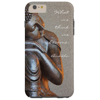 Peaceful silver Buddha with words of wisdom Tough iPhone 6 Plus Case