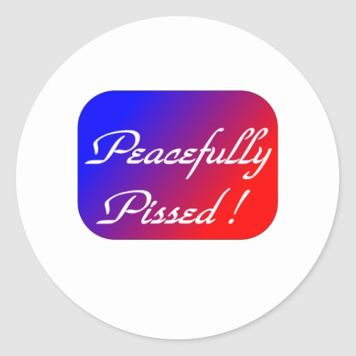Peacefully Pissed Stickers