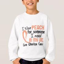 Peach For Someone I Need Uterine Cancer Sweatshirt