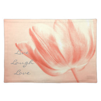 Peach Tulip Live, Laugh, Love Cloth Placemat
