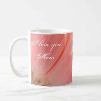 Peaches and Cream-I love you Mom Coffee Mug