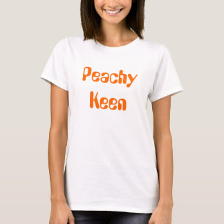 Peachy Keen T-Shirt