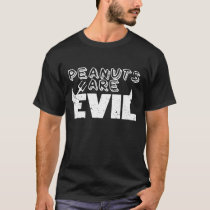 Peanut Allergy Clothes Peanuts Are Evil T-Shirt