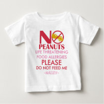 Peanut Allergy Shirt, Do not feed me Baby T-Shirt