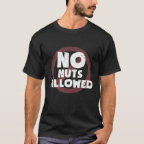 Peanut Butter Allergy No Nuts Allowed T-Shirt