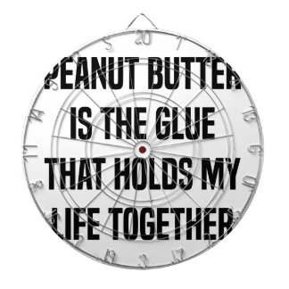 Peanut Butter Is The Glue That Holds My Life Dartboard