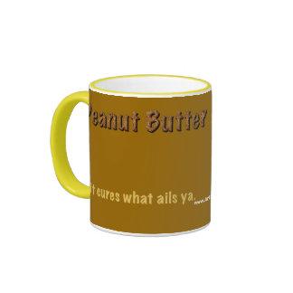 Peanut Butter. It cures what ails ya. Ringer Coffee Mug