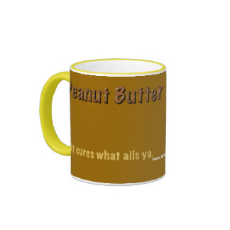 Peanut Butter. It cures what ails ya. Ringer Mug