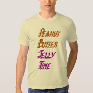 Peanut Butter Jelly Time. T Shirt