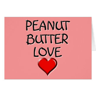 Peanut Butter Love Card