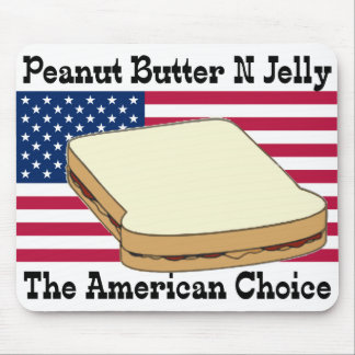 Peanut Butter N Jelly the American Choice Mousepad