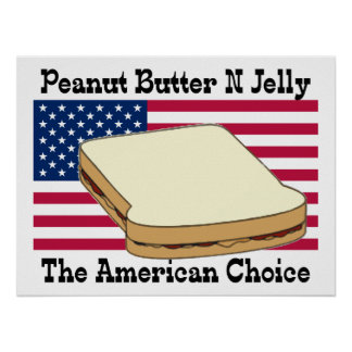 Peanut Butter N Jelly the American Choice Print