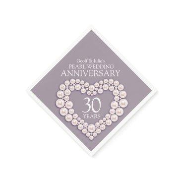 Wedding Themed Pearl 30th Wedding Anniversary heart named napkins