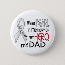Pearl In Memory Of My Dad Lung Cancer Button