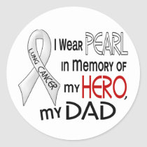 Pearl In Memory Of My Dad Lung Cancer Classic Round Sticker