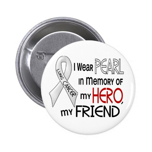 Pearl In Memory Of My Friend Lung Cancer 2 Inch Round Button