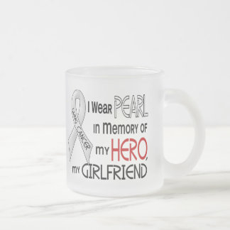Pearl In Memory Of My Girlfriend Lung Cancer Mug