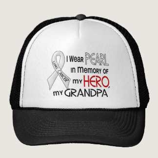 Pearl In Memory Of My Grandpa Lung Cancer Trucker Hat