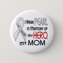 Pearl In Memory Of My Mom Lung Cancer Pinback Button