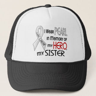 Pearl In Memory Of My Sister Lung Cancer Trucker Hat