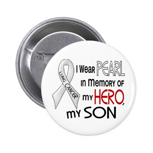 Pearl In Memory Of My Son Lung Cancer Button