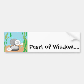 Pearl of Wisdom Bumper Sticker