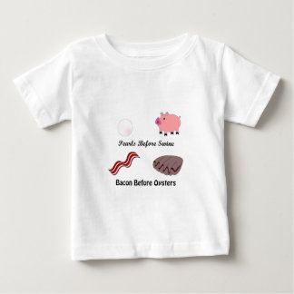 Pearls Before Swine Bacon Before Oysters Baby T-Shirt