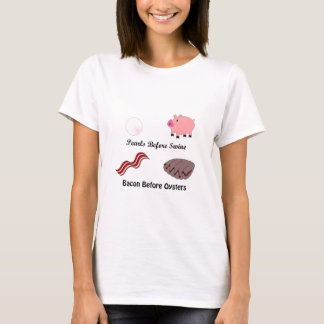 Pearls Before Swine Bacon Before Oysters T-Shirt
