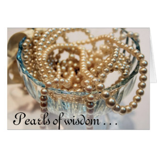Pearls of wisdom . . . card