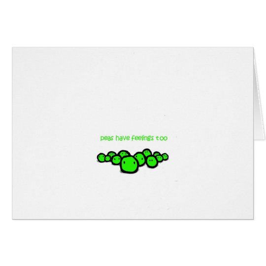 peas have feeling too card