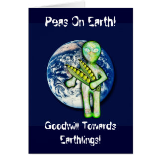 Peas On Earth! Goodwill Towards Earthlings! Greeting Cards