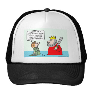 Peasant wants money instead of knighthood. trucker hat