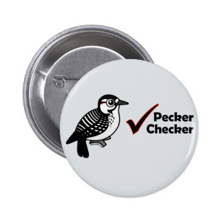 Pecker Checker 2 Inch Round Button