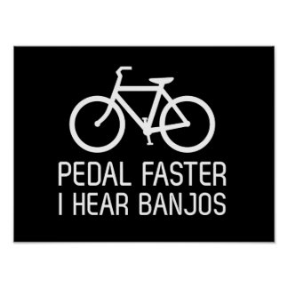 Pedal Faster, I Hear Banjos Poster
